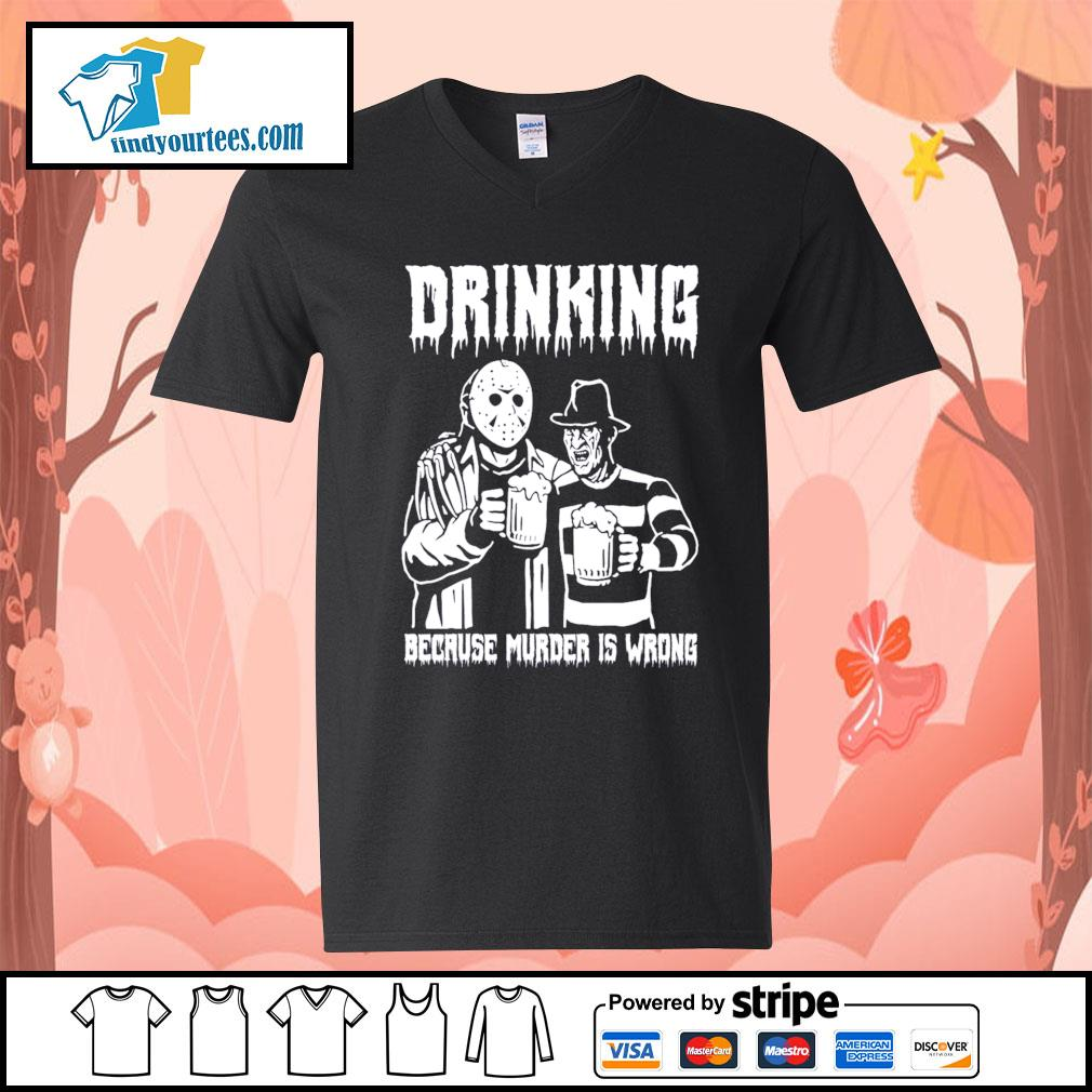 Jason Voorhees and Freddy Krueger drinking because murder is wrong s V-neck-T-shirt