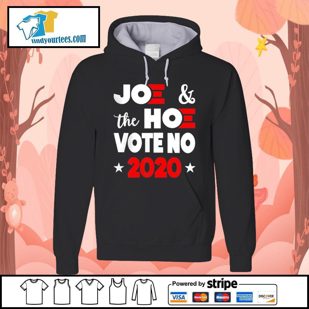 Joe and the Hoe vote no 2020 s Hoodie