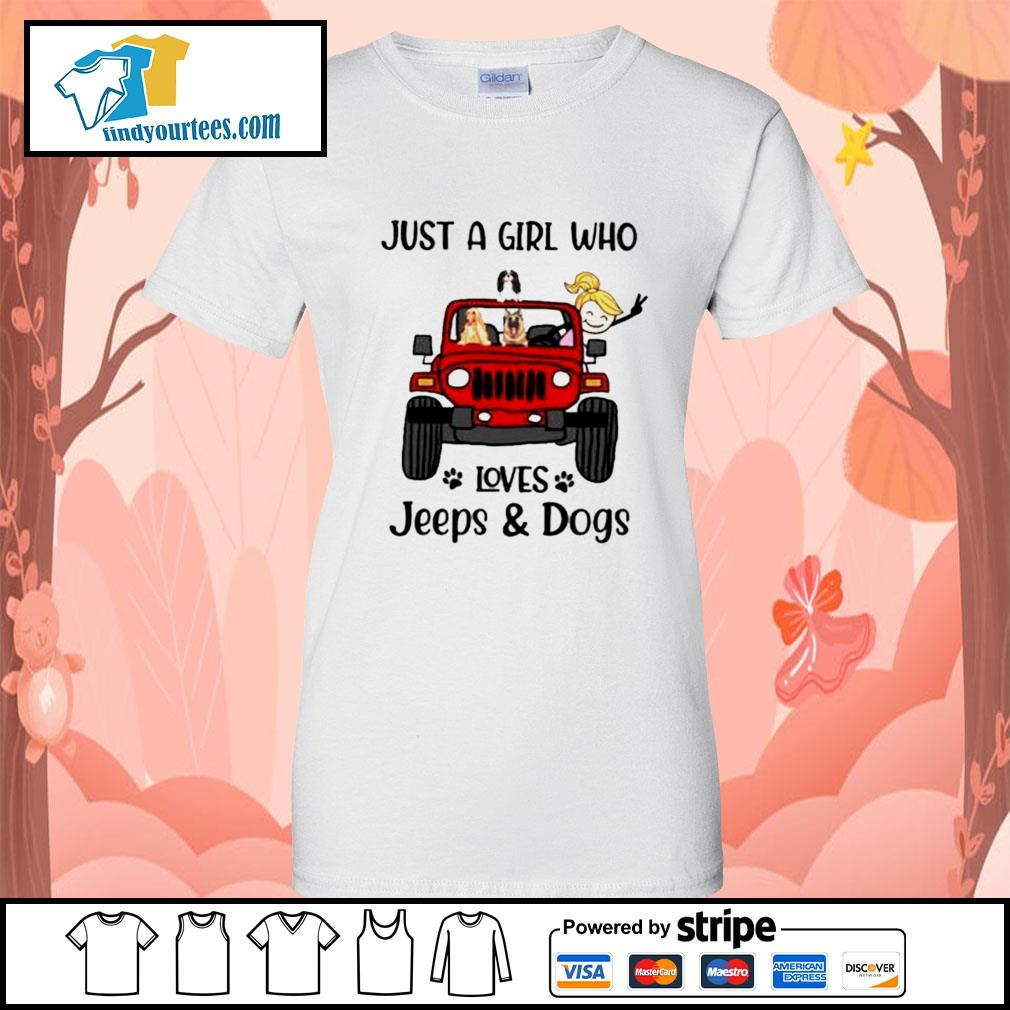 Just a girl who loves Jeeps and Dogs s Ladies-Tee