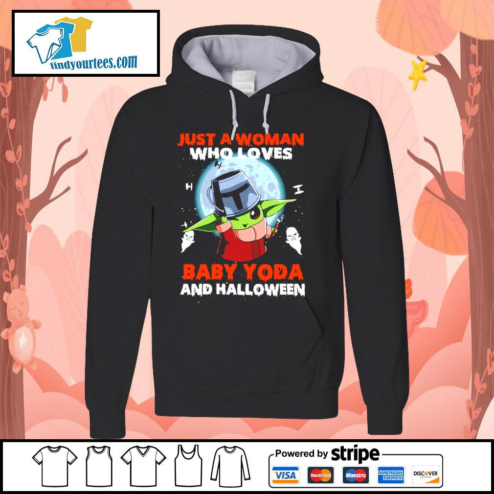 Just a woman who loves Baby Yoda and Halloween s Hoodie