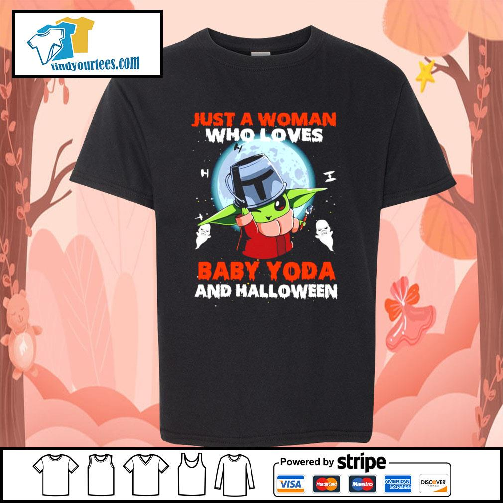 Just a woman who loves Baby Yoda and Halloween s Kid-T-shirt