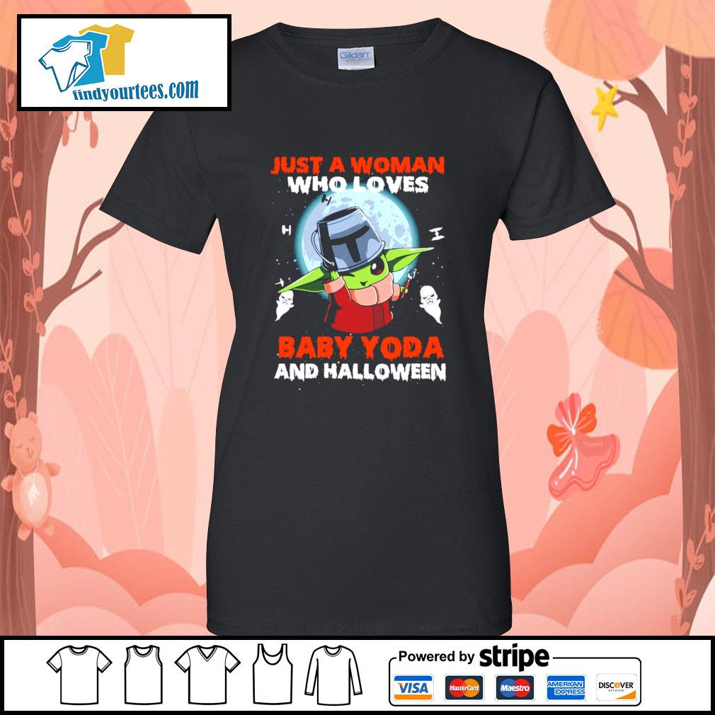 Just a woman who loves Baby Yoda and Halloween s Ladies-Tee