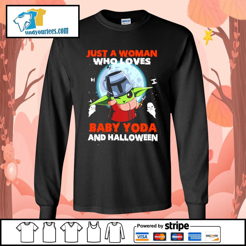 Just a woman who loves Baby Yoda and Halloween s Long-Sleeves-Tee