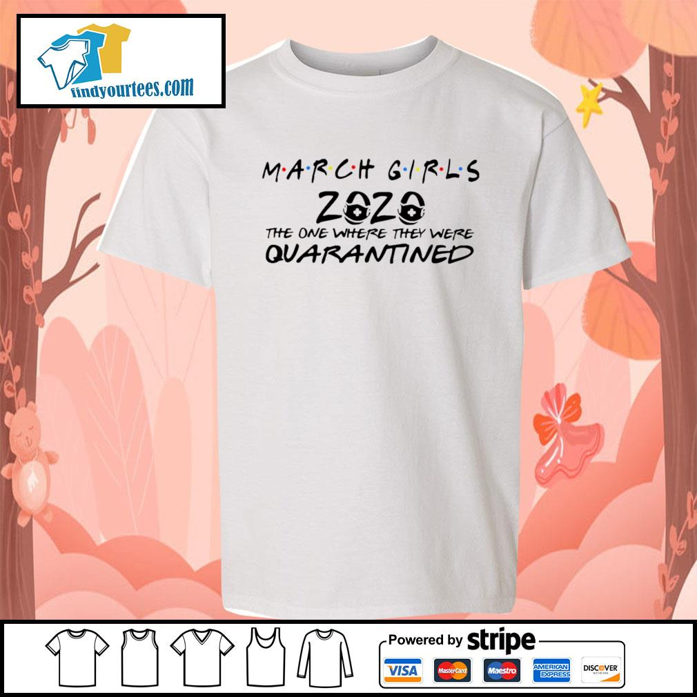 March girls 2020 the one where they were quarantined s Kid-T-shirt