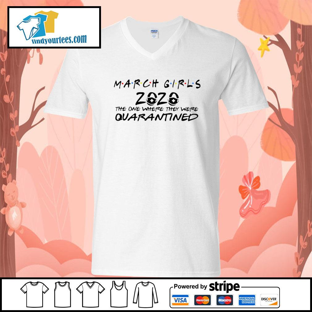 March girls 2020 the one where they were quarantined s V-neck-T-shirt