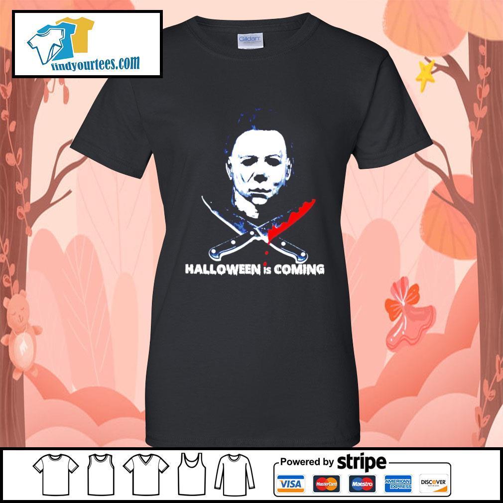 Michael Myers Halloween is coming s Ladies-Tee