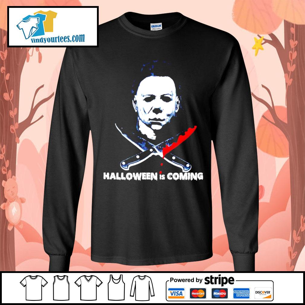 Michael Myers Halloween is coming s Long-Sleeves-Tee