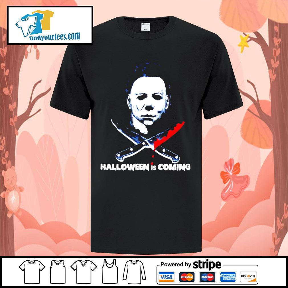 Michael Myers Halloween is coming shirt