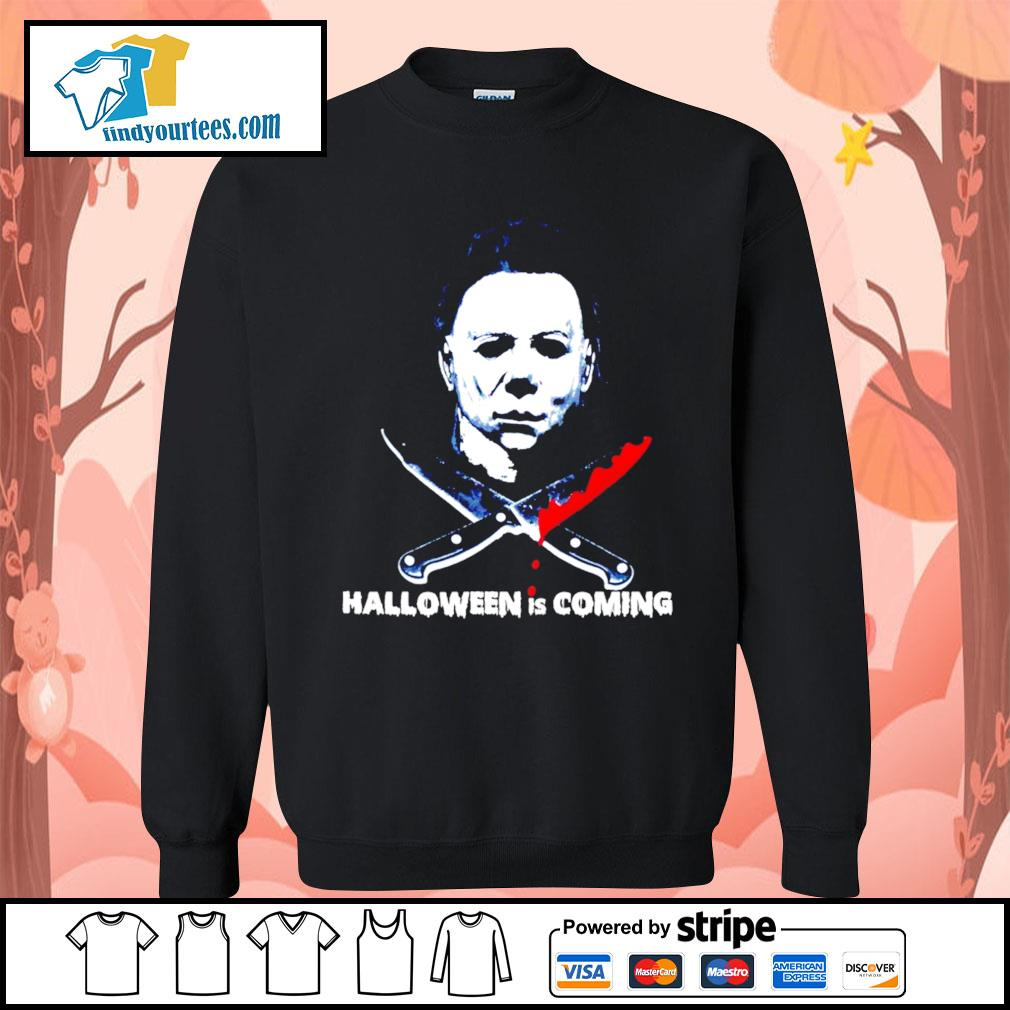 Michael Myers Halloween is coming s Sweater