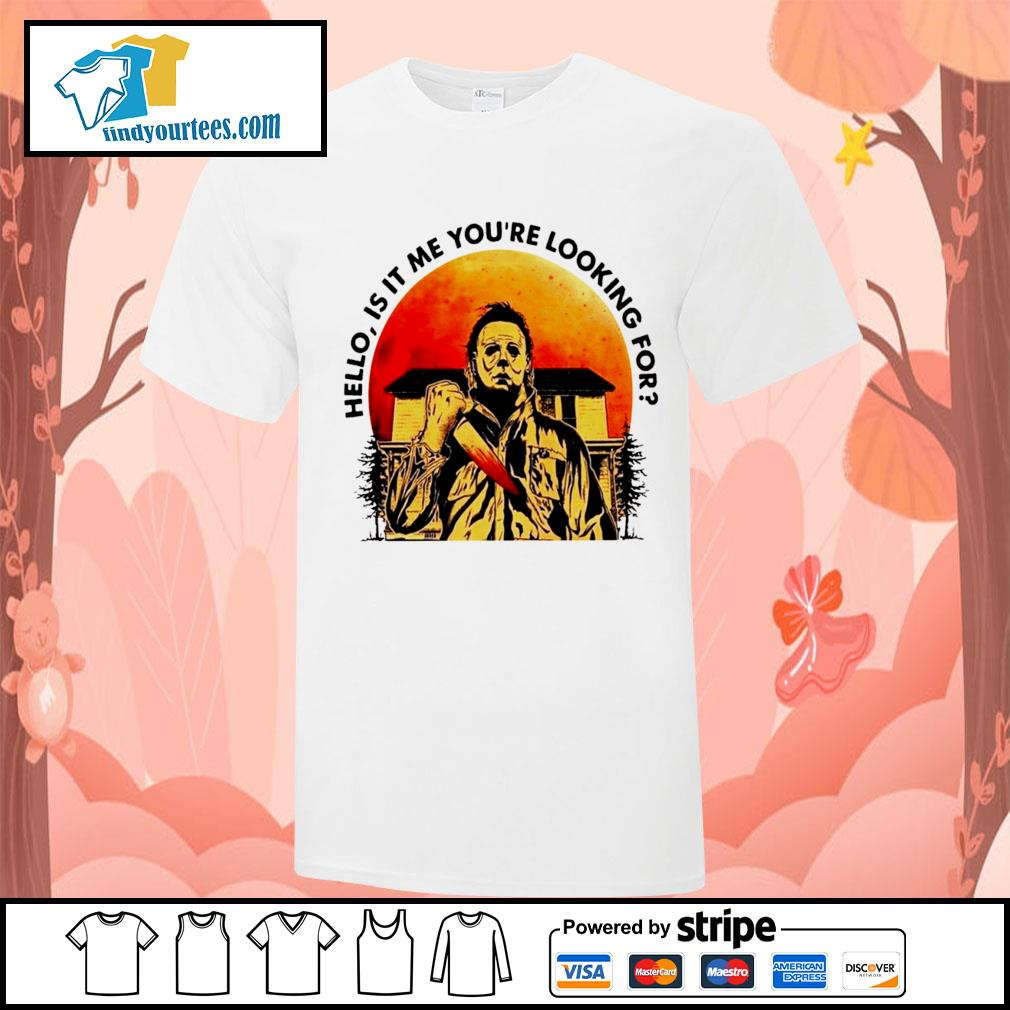 Michael Myers Hello is it me you're looking for Halloween shirt