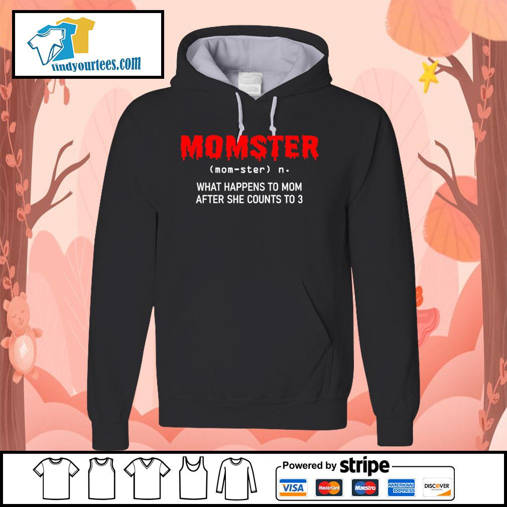 Momster what happens to mom after she counts to 3 s Hoodie