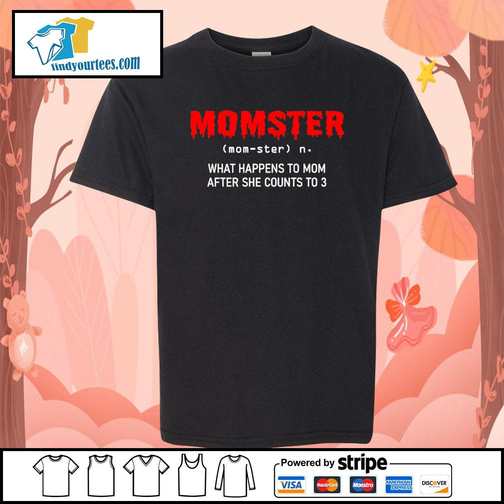 Momster what happens to mom after she counts to 3 s Kid-T-shirt