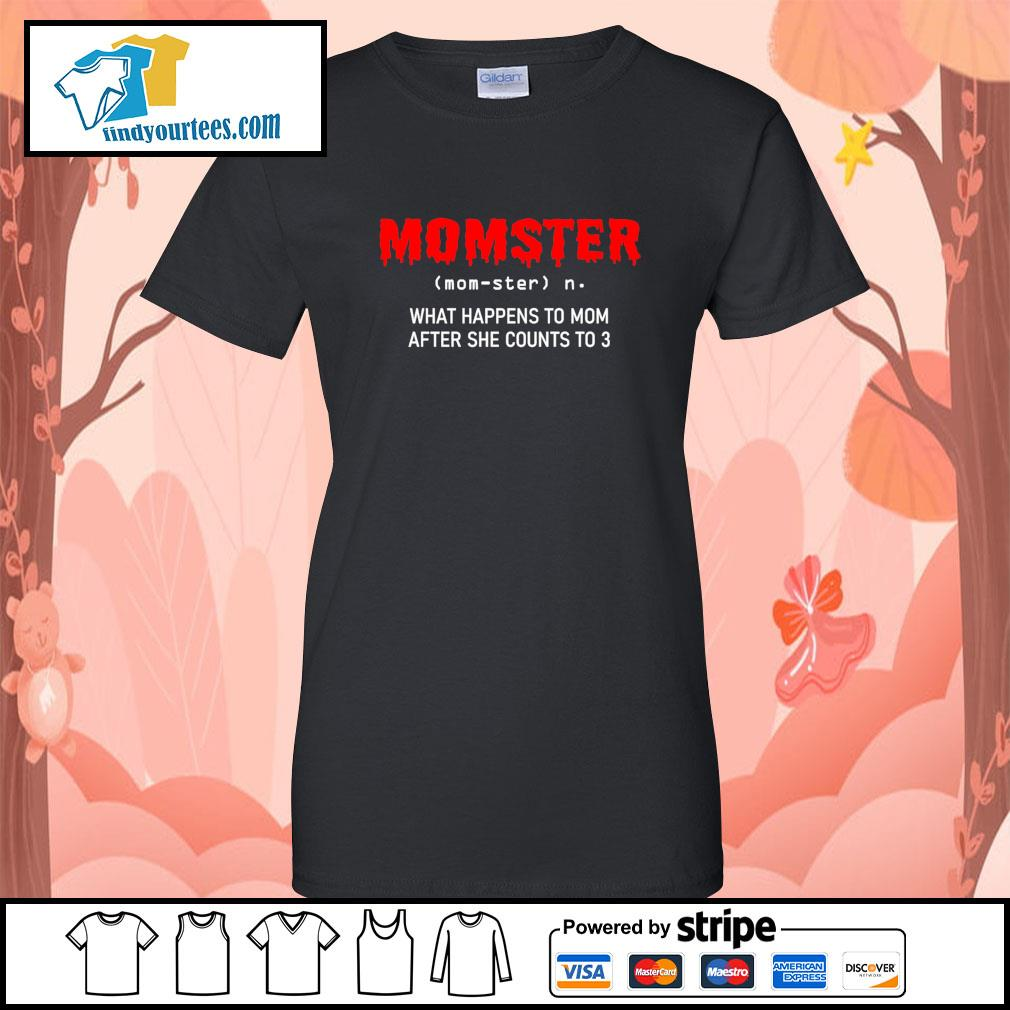 Momster what happens to mom after she counts to 3 s Ladies-Tee