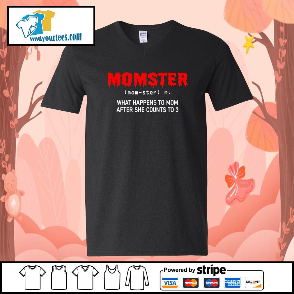 Momster what happens to mom after she counts to 3 s V-neck-T-shirt