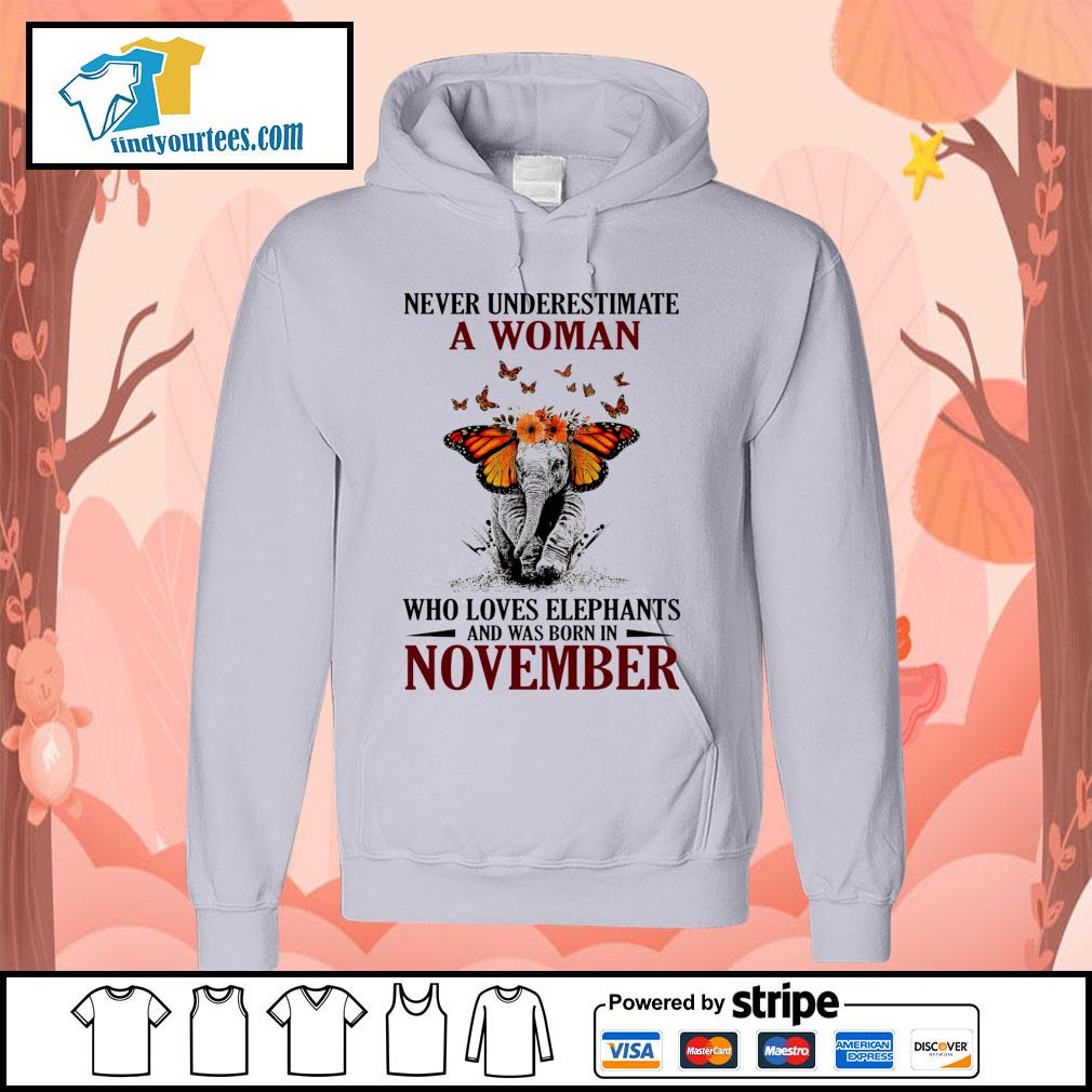 Never underestimate who loves Elephants and was born in November s Hoodie