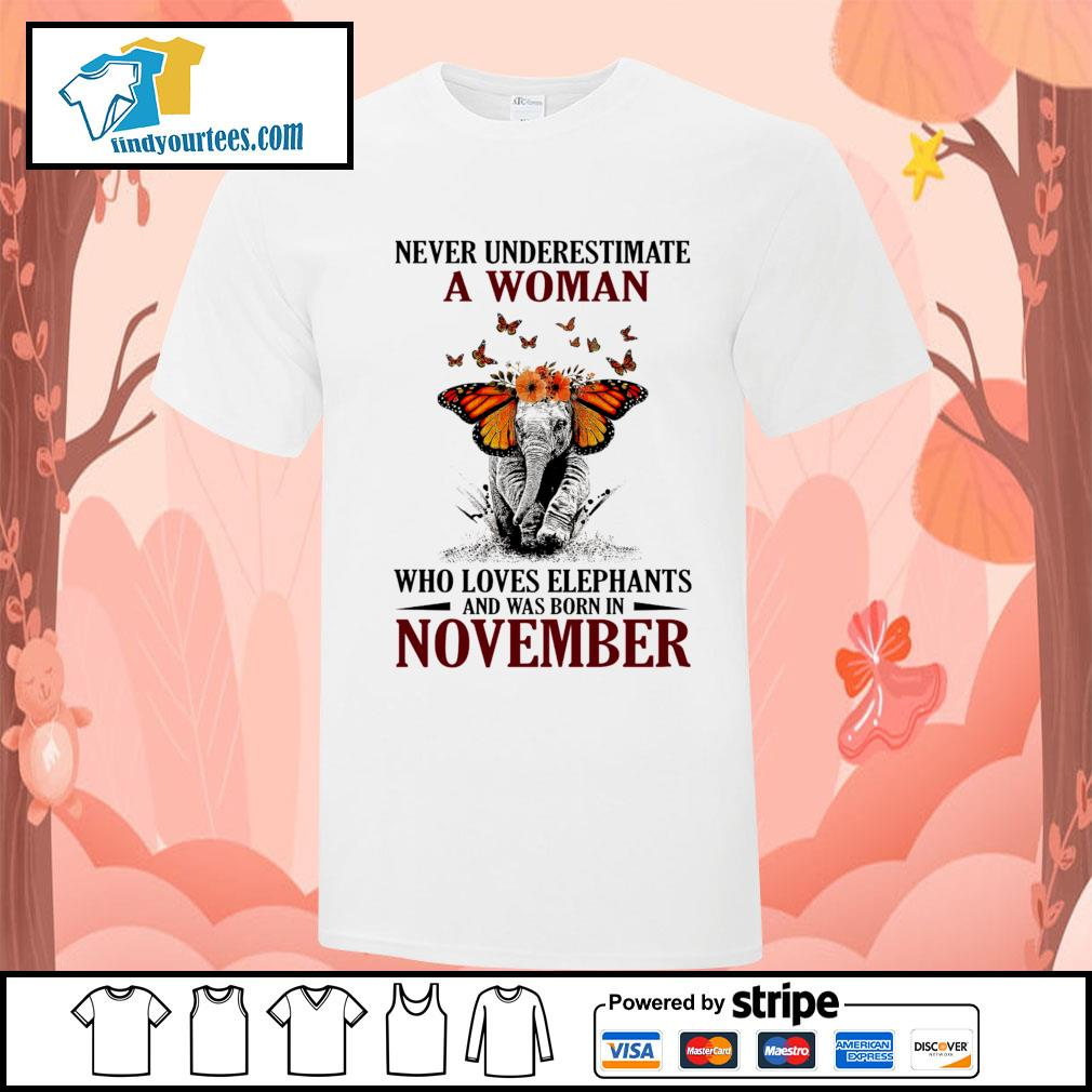 Never underestimate who loves Elephants and was born in November shirt