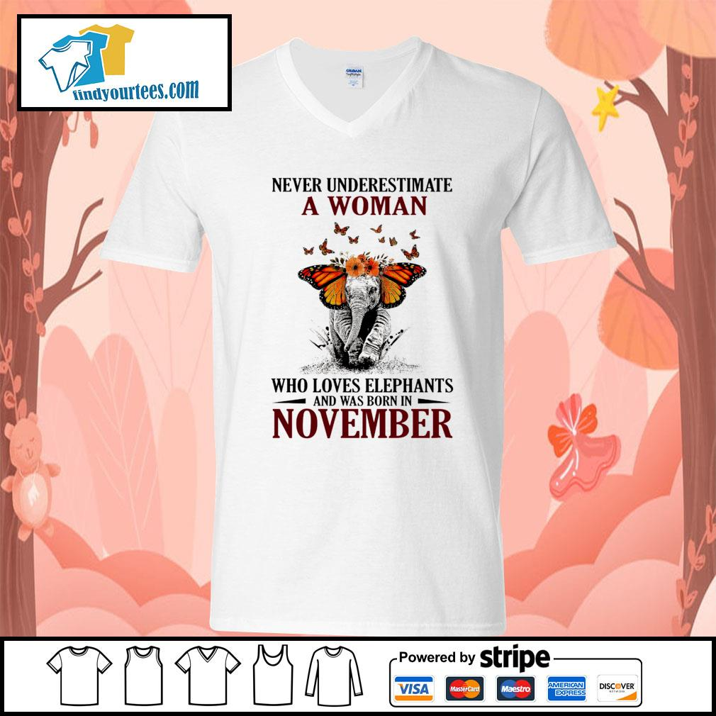 Never underestimate who loves Elephants and was born in November s V-neck-T-shirt