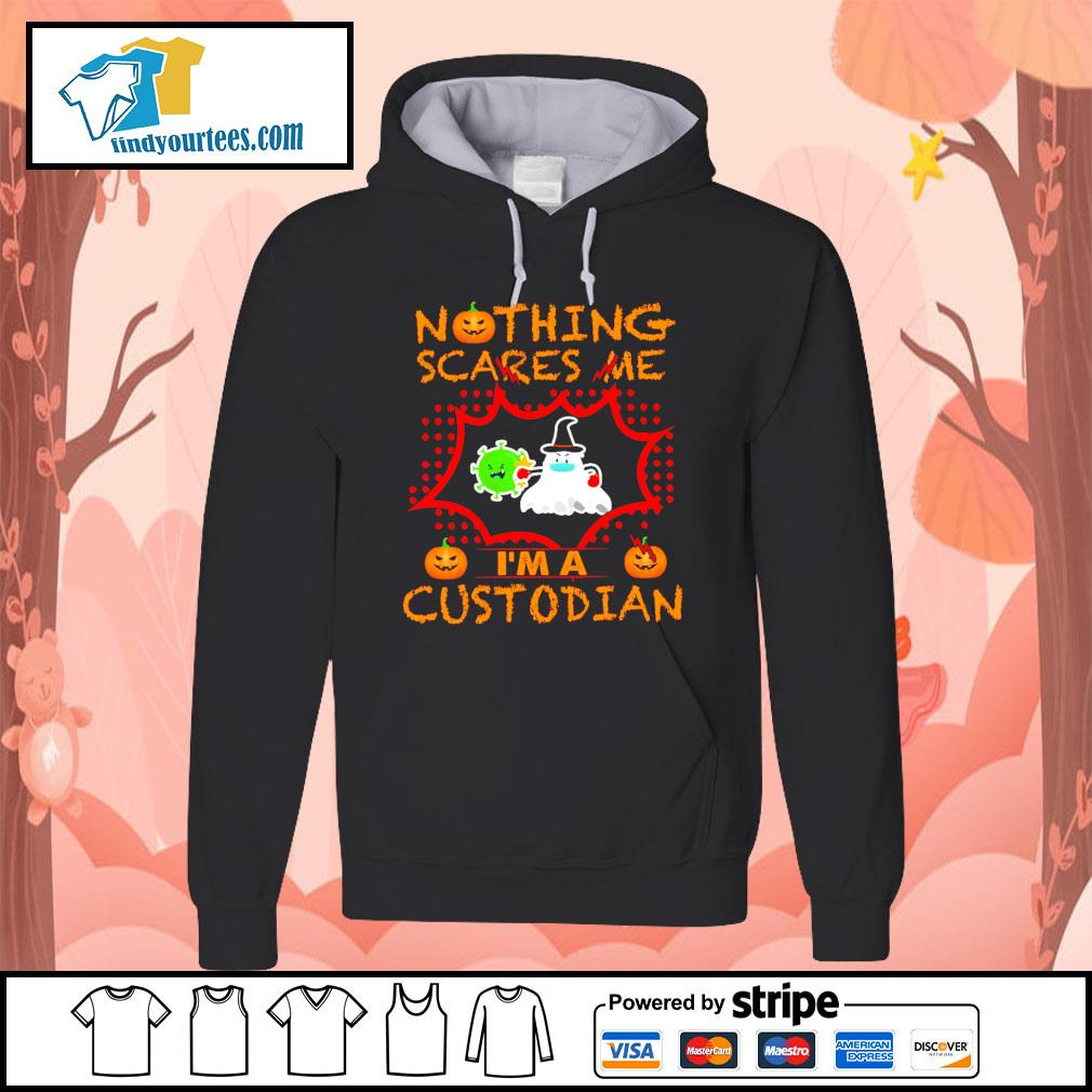 Nothing scares me I'm a custodian Halloween s Hoodie