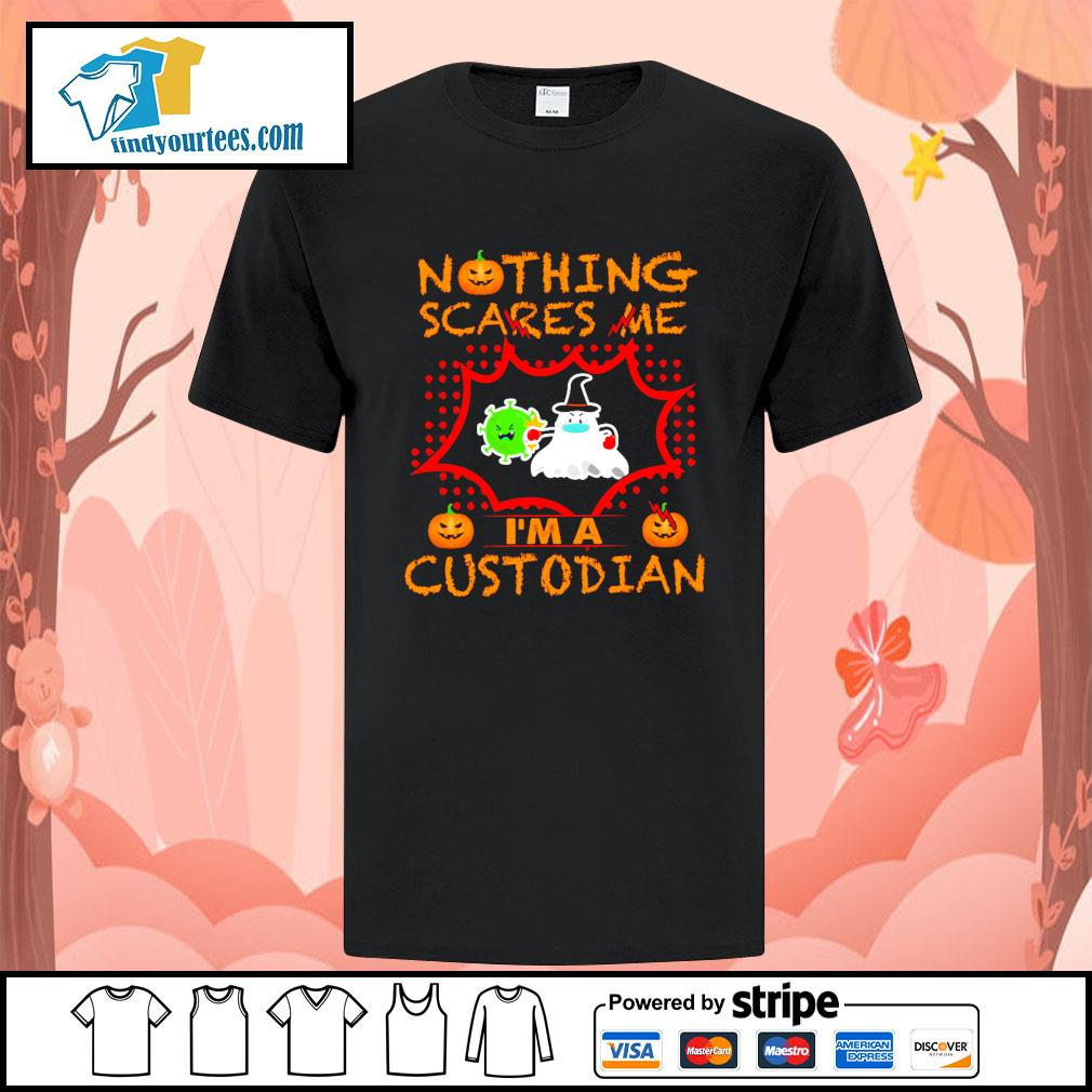 Nothing scares me I'm a custodian Halloween shirt