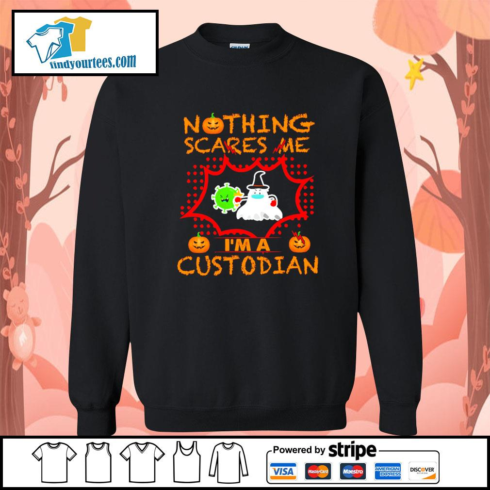Nothing scares me I'm a custodian Halloween s Sweater
