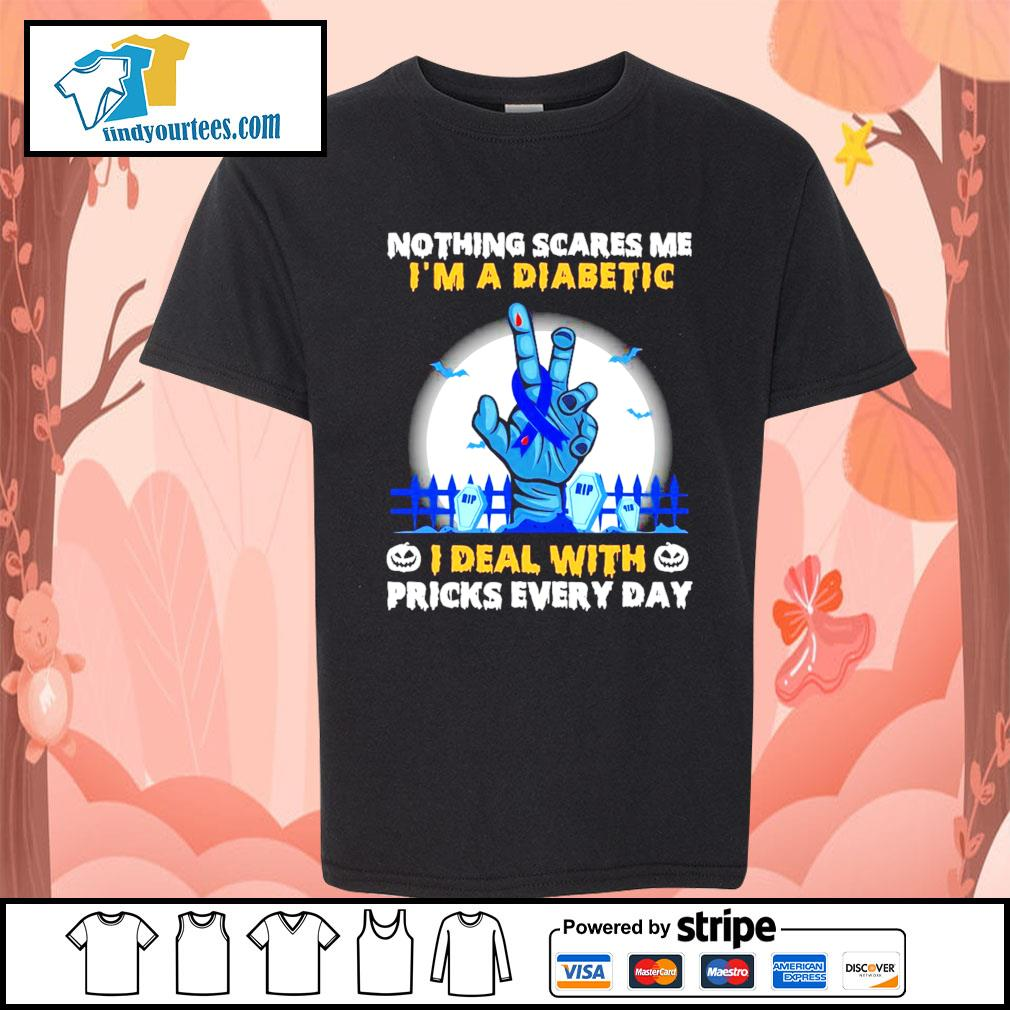 Nothing scares me I'm a diabetic I deal with pricks every day s Kid-T-shirt