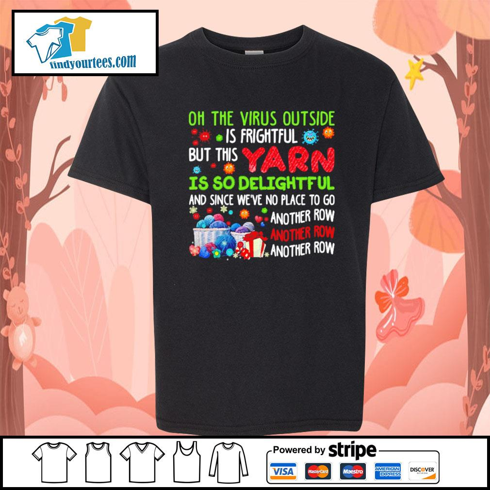 Oh the Virus outside is frightful but this yarn is so delightful s Kid-T-shirt