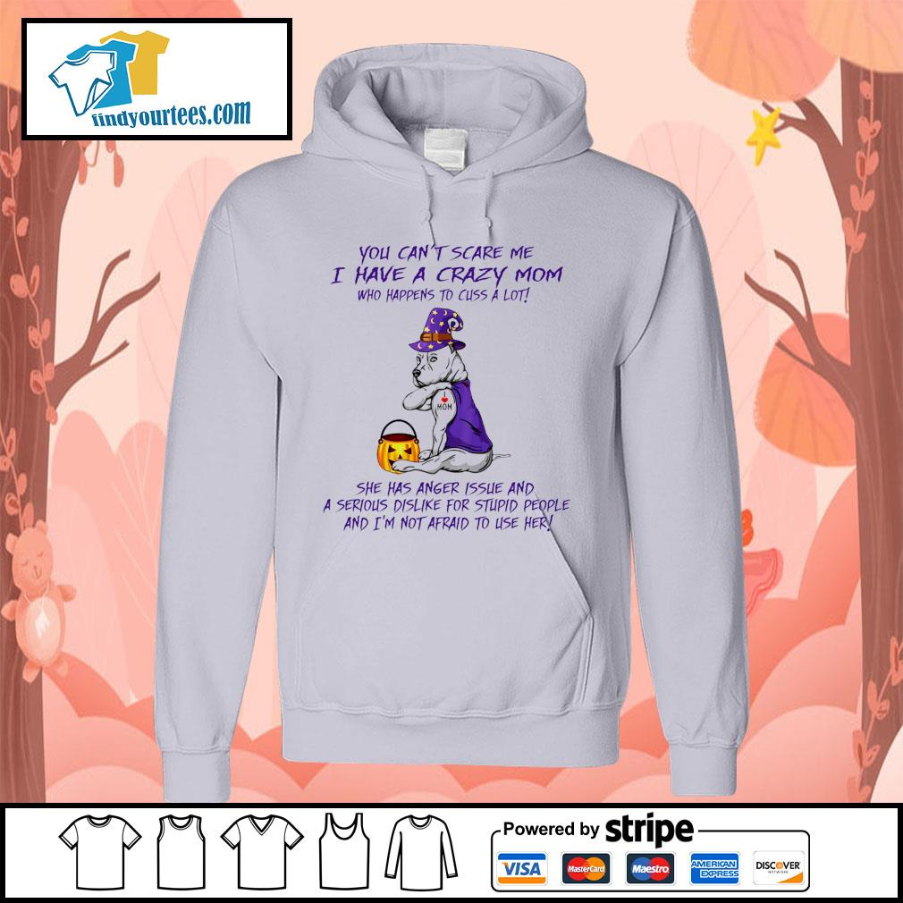 Pitbull you can't scare me I have a crazy mom who happens to cuss a lot s Hoodie