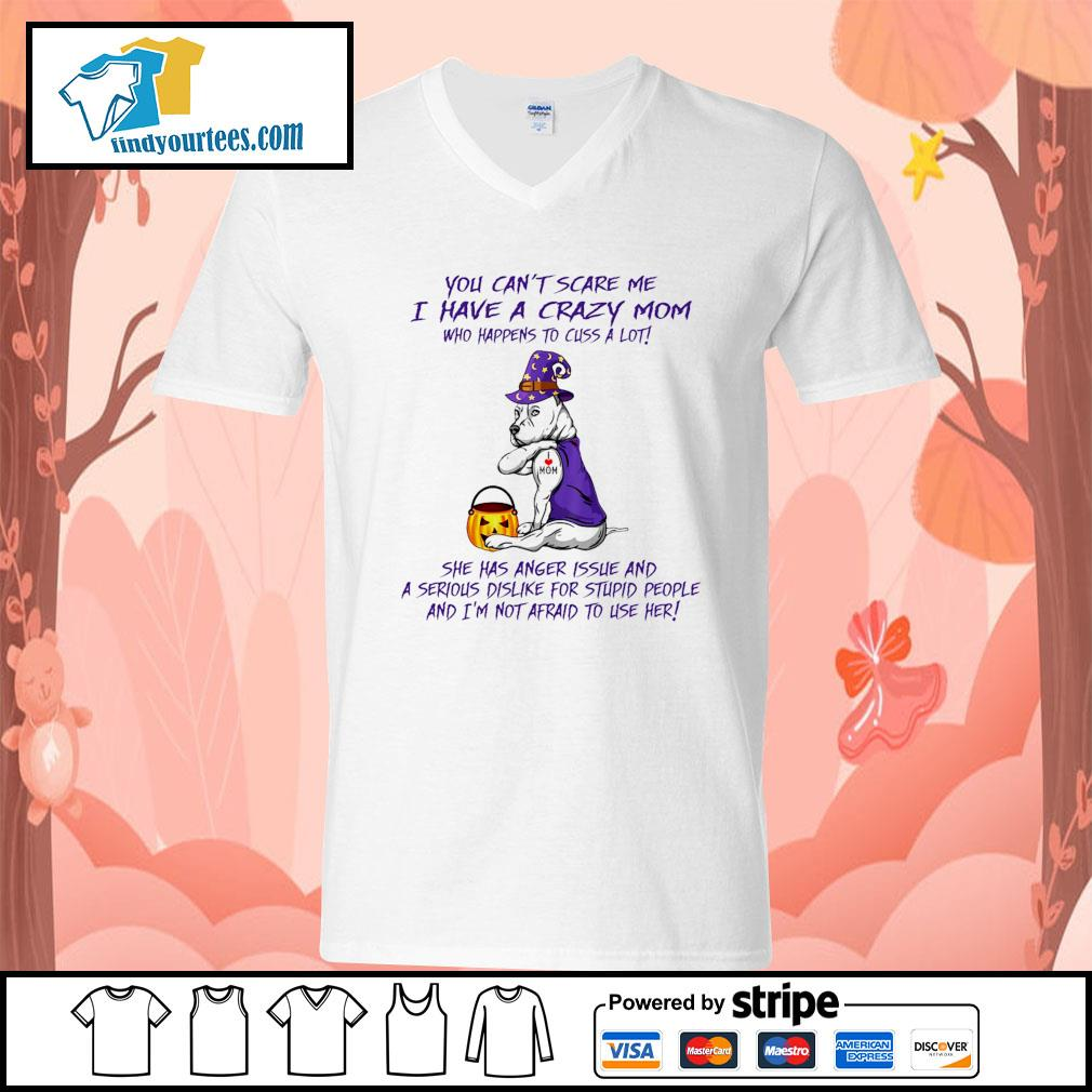 Pitbull you can't scare me I have a crazy mom who happens to cuss a lot s V-neck-T-shirt