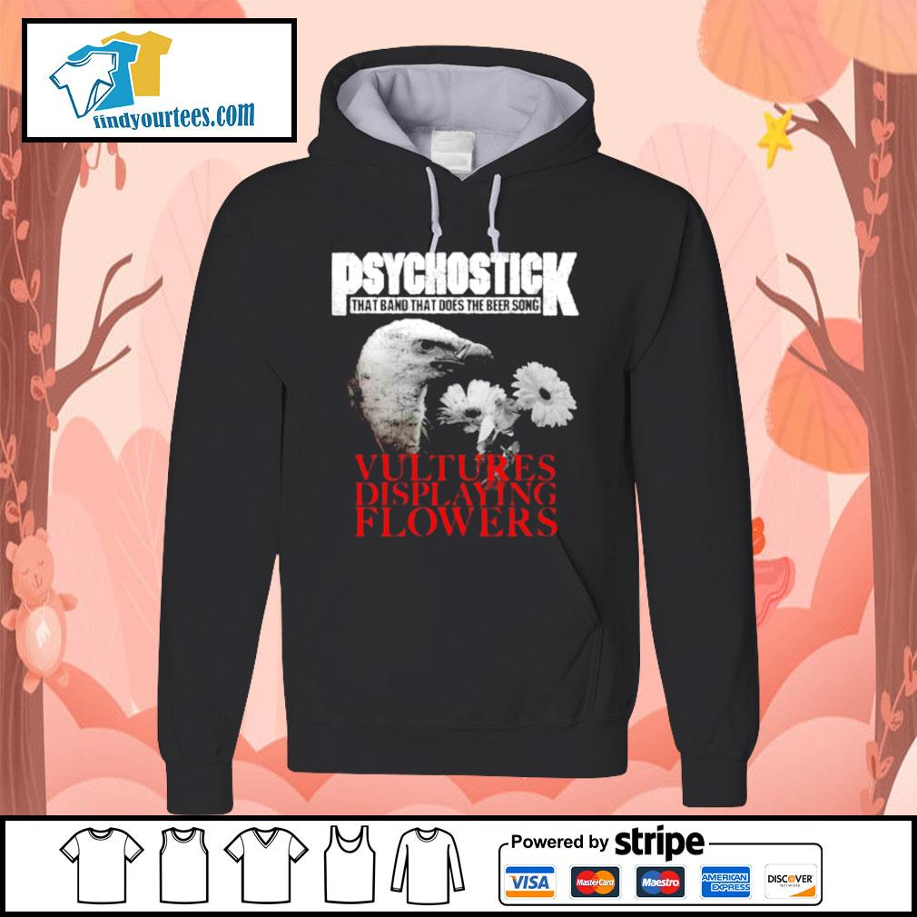 Psychostick that band that does the beer song Vultures Displaying Flowers s Hoodie