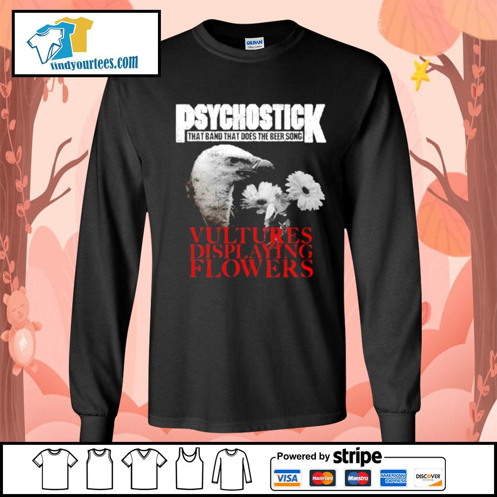 Psychostick that band that does the beer song Vultures Displaying Flowers s Long-Sleeves-Tee