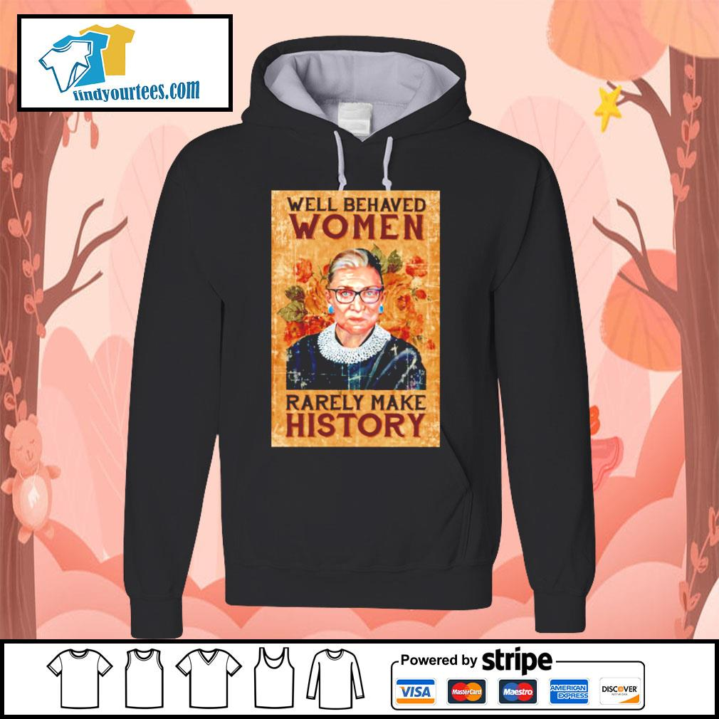 RBG Ruth Bader Ginsburg well behaved woman rarely make history s Hoodie
