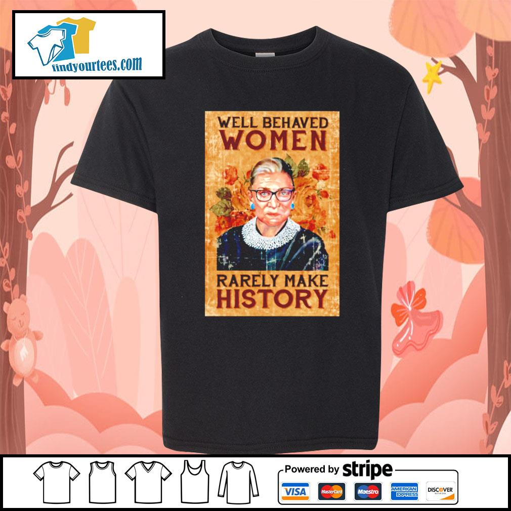 RBG Ruth Bader Ginsburg well behaved woman rarely make history s Kid-T-shirt