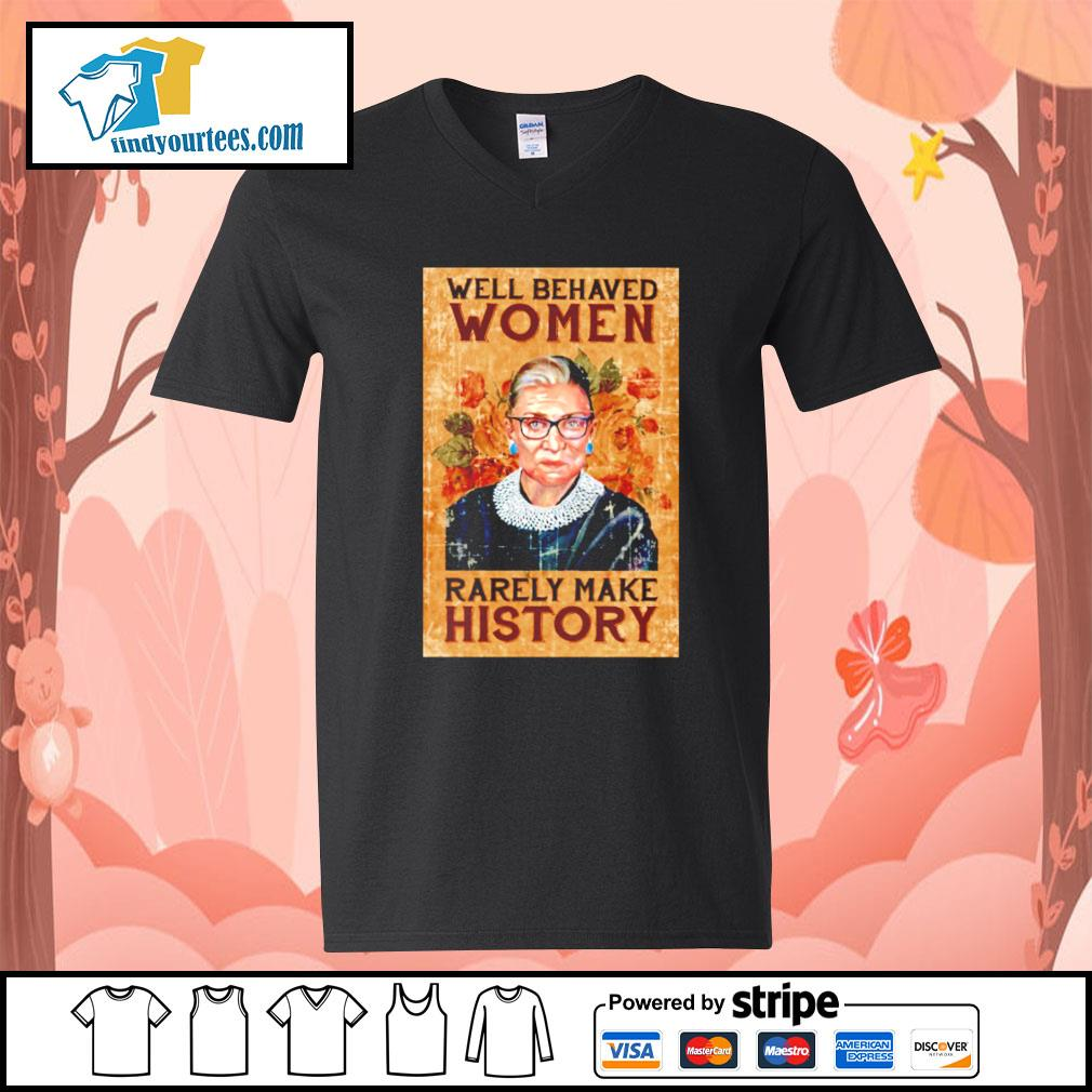 RBG Ruth Bader Ginsburg well behaved woman rarely make history s V-neck-T-shirt