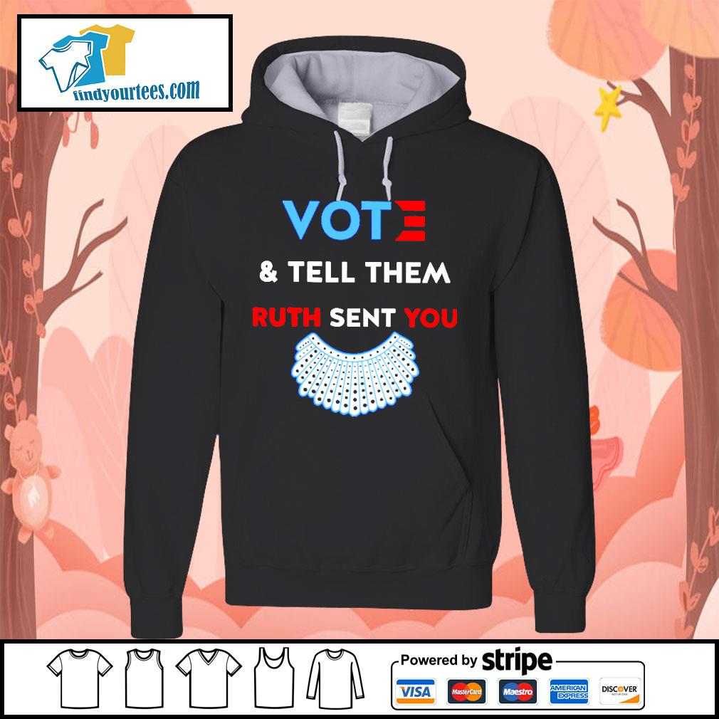 RBG vote and tell them Ruth sent you s Hoodie