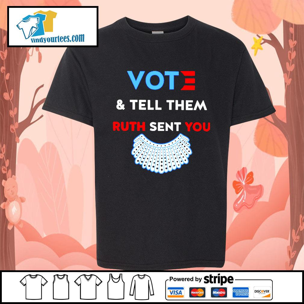 RBG vote and tell them Ruth sent you s Kid-T-shirt