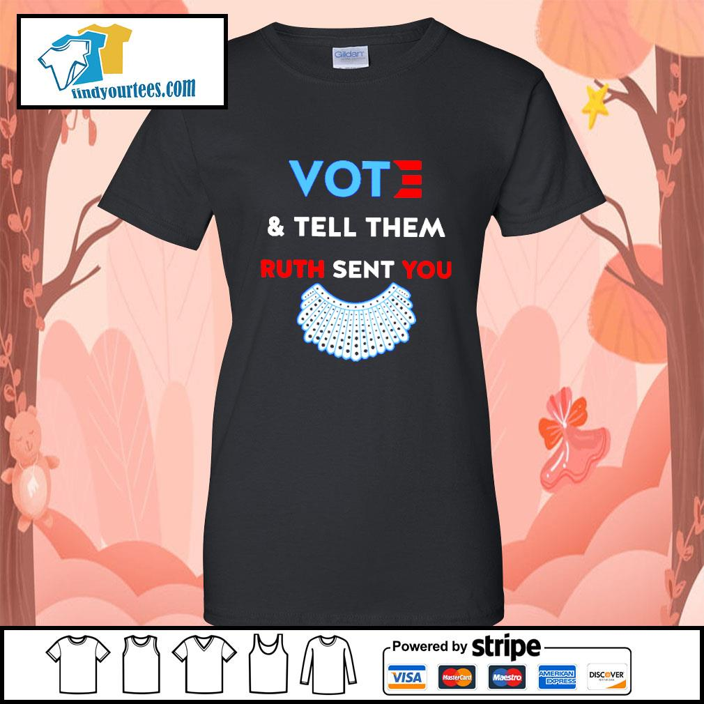 RBG vote and tell them Ruth sent you s Ladies-Tee