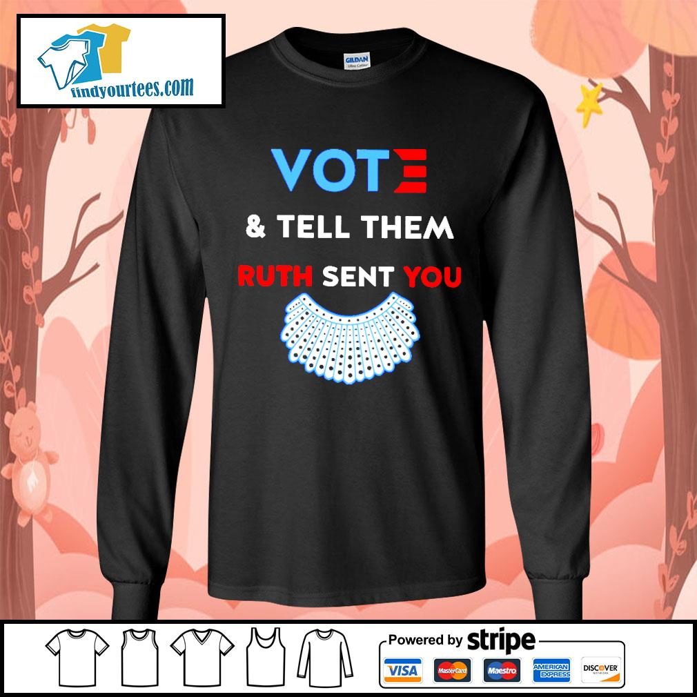 RBG vote and tell them Ruth sent you s Long-Sleeves-Tee