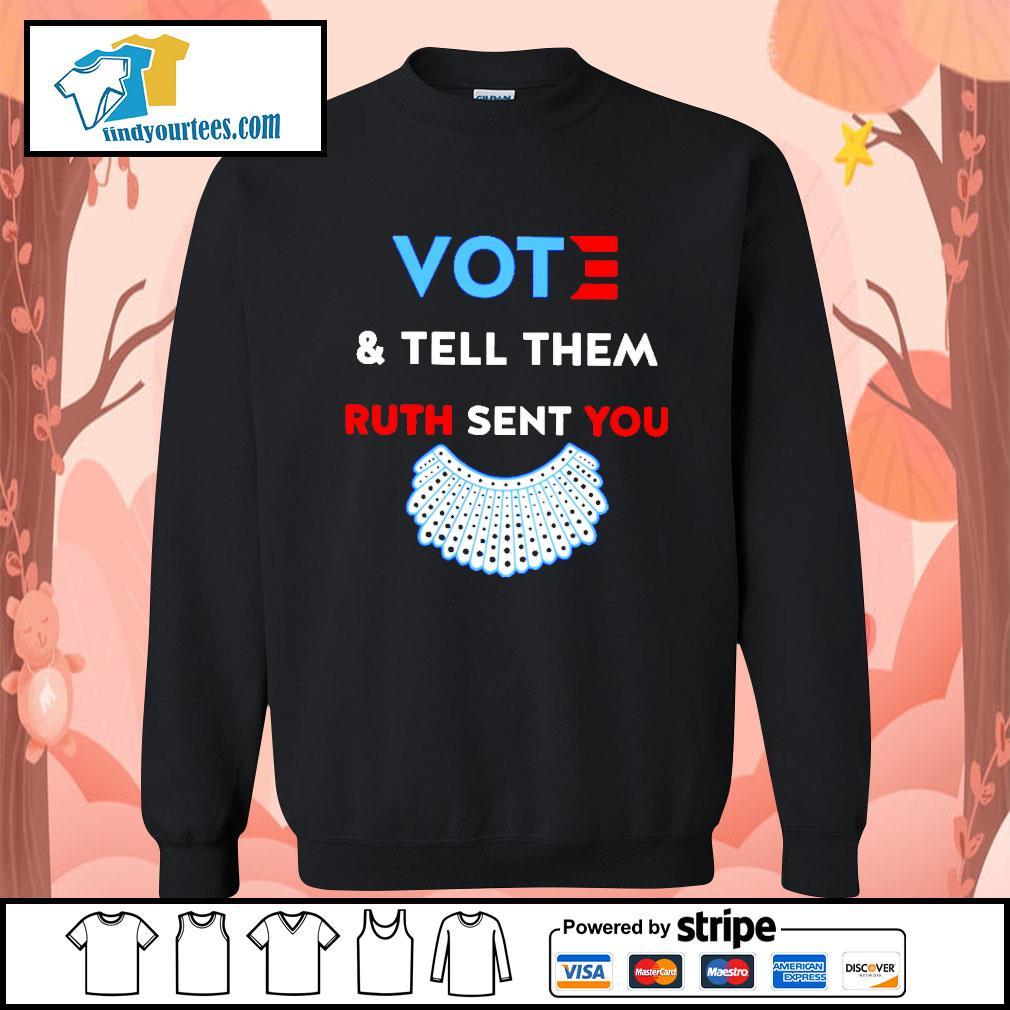 RBG vote and tell them Ruth sent you s Sweater