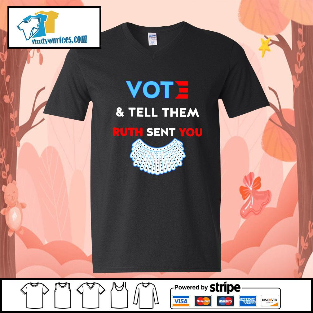 RBG vote and tell them Ruth sent you s V-neck-T-shirt