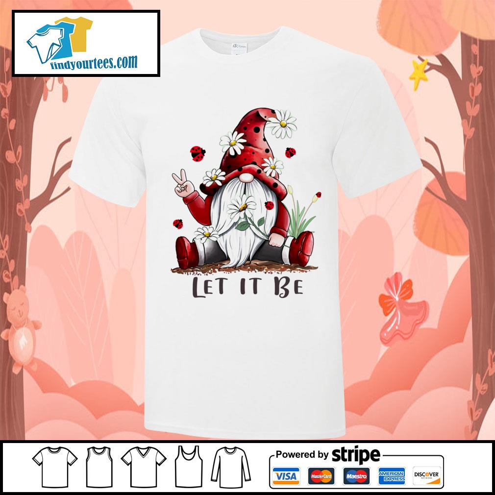 Red Gnomes let it be shirt