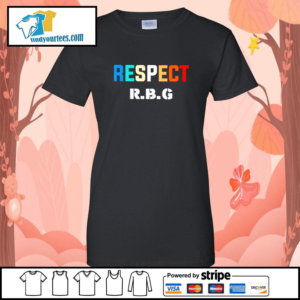 Respect Ruth Bader Ginsburg s Ladies-Tee