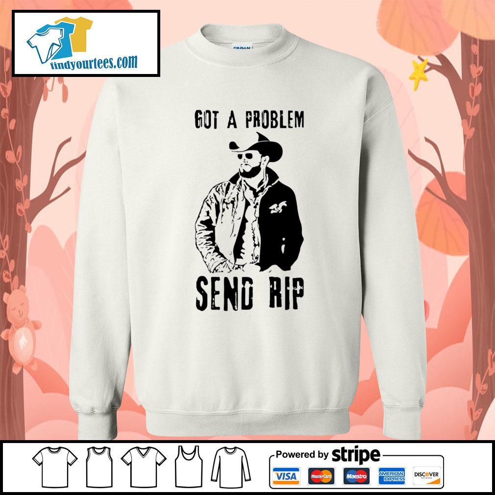 Rip Wheeler Got A Problem Send Rip s Sweater