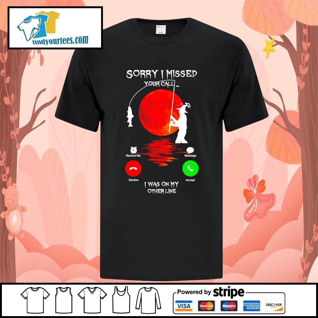 Sorry I missed your call I was on my other line Halloween shirt