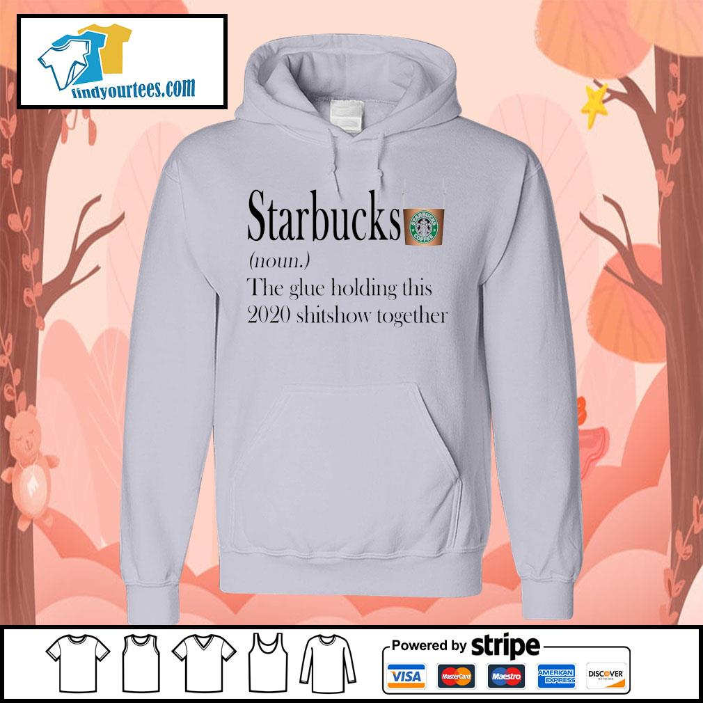 Starbucks the glue holding this 2020 shitshow together s Hoodie