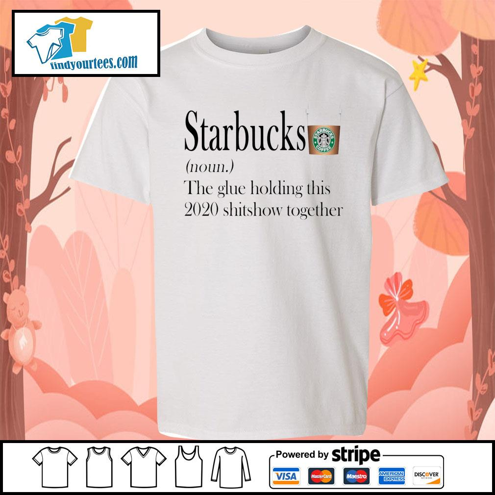 Starbucks the glue holding this 2020 shitshow together s Kid-T-shirt