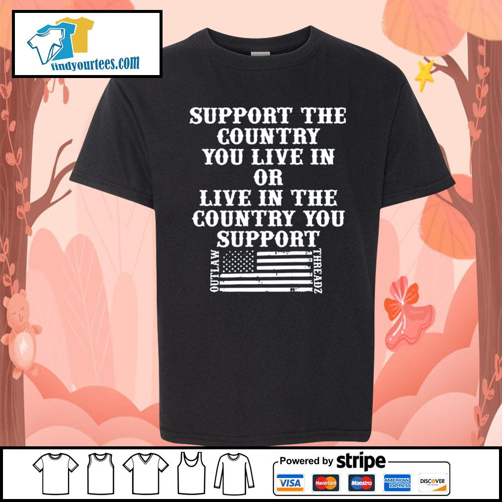 Support the country you live in or live in the country you support s Kid-T-shirt