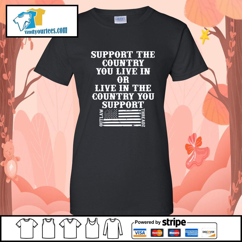 Support the country you live in or live in the country you support s Ladies-Tee