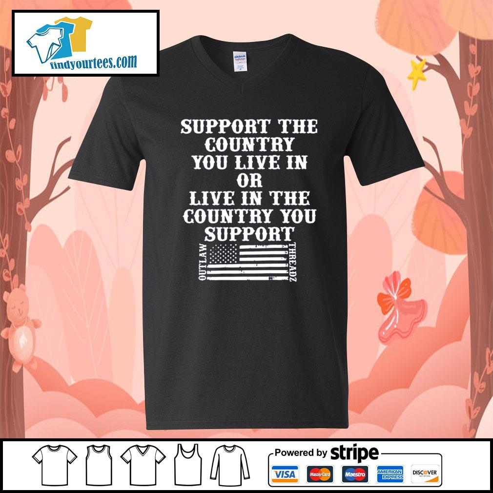 Support the country you live in or live in the country you support s V-neck-T-shirt