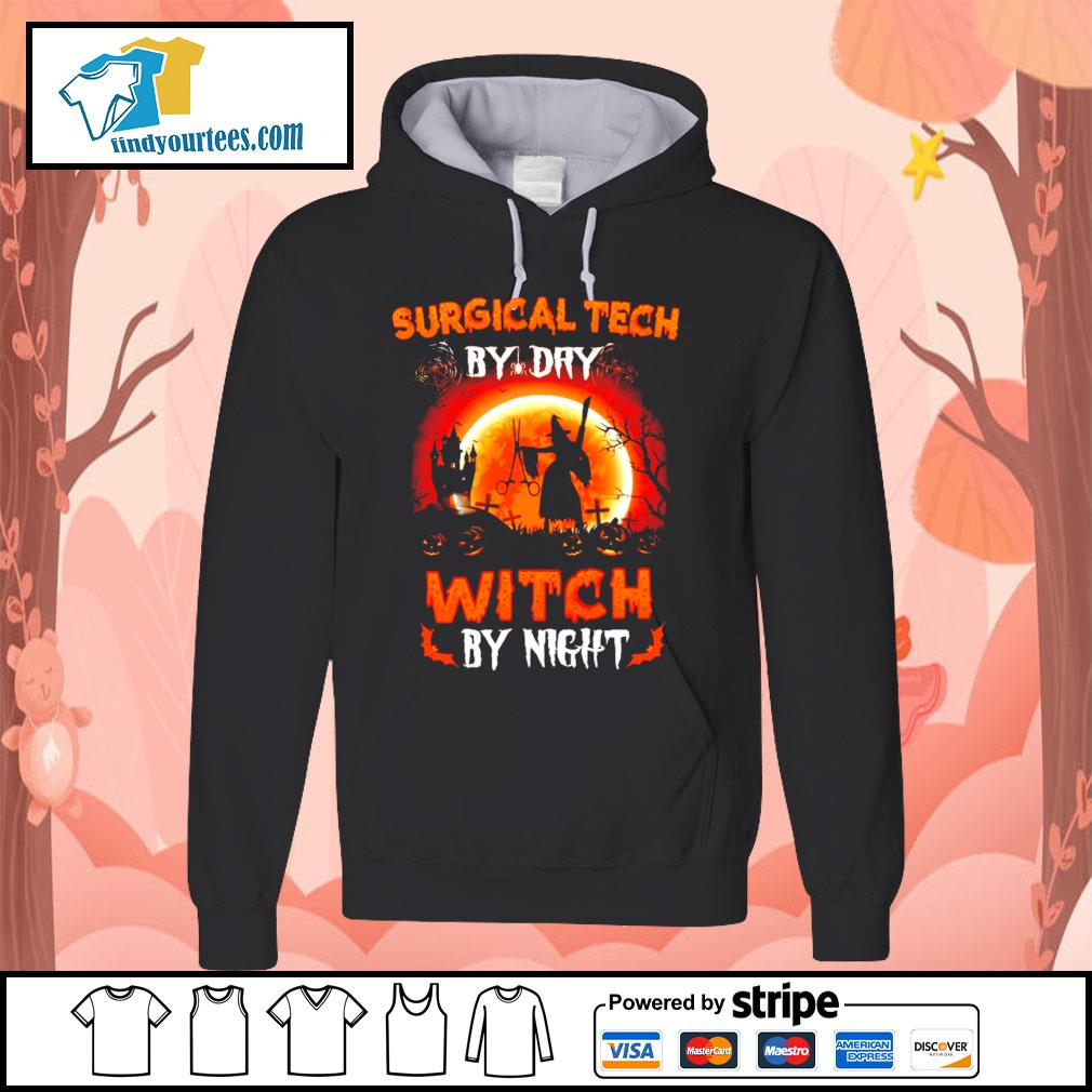 Surgical tech by day witch by night Halloween s Hoodie