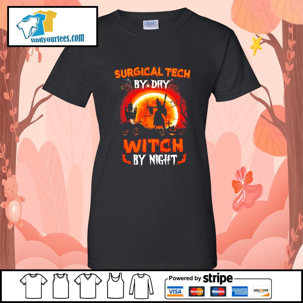 Surgical tech by day witch by night Halloween s Ladies-Tee